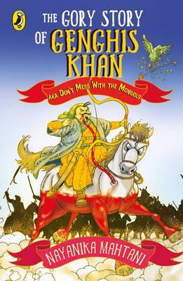 The Gory Story of GENGHIS Khan