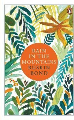 Rain in the Mountains : Notes from the Himalayas