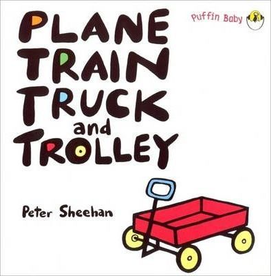 Plane, Train, Truck and Trolley