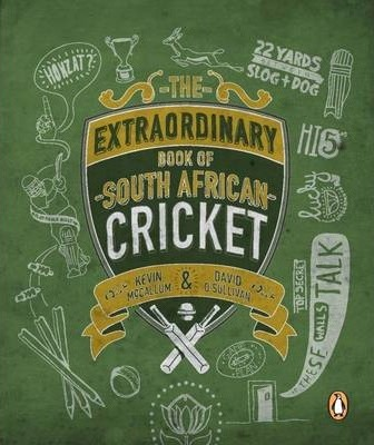 The Extraordinary Book of SA Cricket