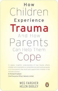 How Children Experience Trauma and How Parents Can Help Them Cope