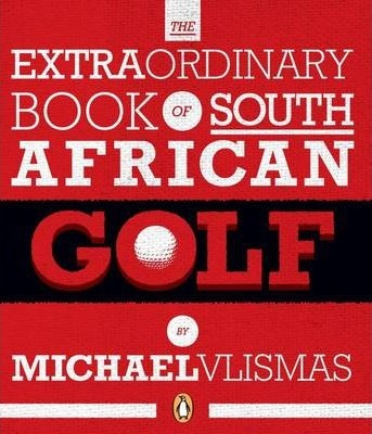 The Extraordinary Book of South African Golf