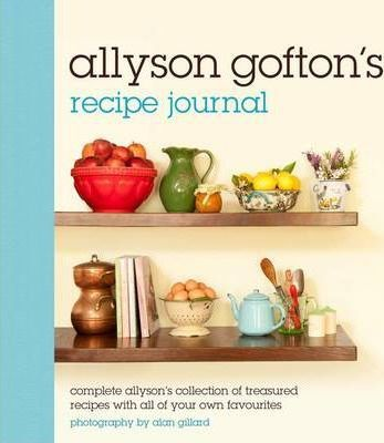 Allyson Gofton's Recipe Journal