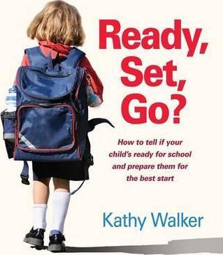 Ready, Set, Go? How To Tell If Your Child's Ready For SchoolAnd Prepare Them For The Best Start