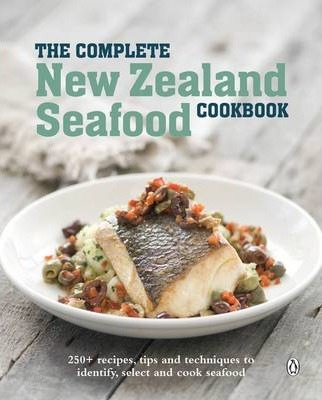 The Complete New Zealand Seafood Cookbook,