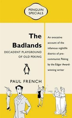 The Badlands: Decadent Playground Of Old Peking: Penguin Special