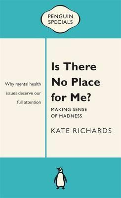 Is There No Place For Me?: Making Sense Of Madness: PenguinSpecial