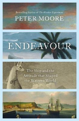 Endeavour : The ship and the attitude that changed the world