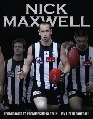 Nick Maxwell: From Rookie To Premiership Captain - My Life In Football