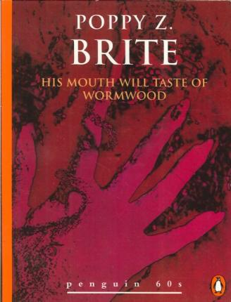 His Mouth Will Taste of Wormwood and Other Stories