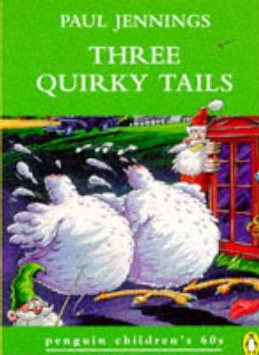 Three Quirky Tails