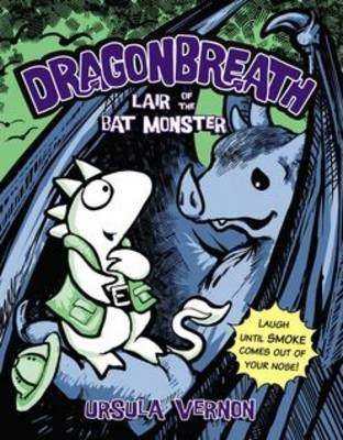 Lair Of The Bat Monster: Dragonbreath Book 4