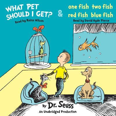 What Pet Should I Get? and One Fish Two Fish Red Fish Blue Fish