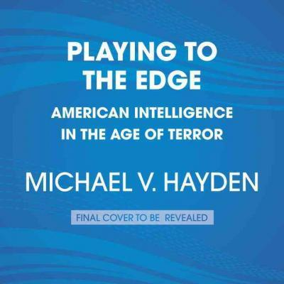 Playing To The Edge Michael V Hayden 9780147524829