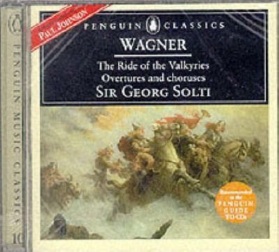 Wagner: Ride of the Valkyries, Overtures and Choruses