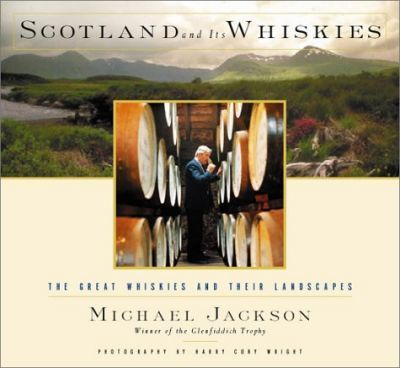 Scotland and Its Whiskies