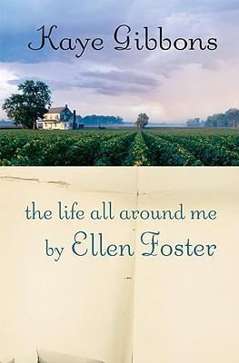 The Life All Around Me by Ellen Foster