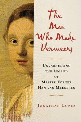 The Man Who Made Vermeers