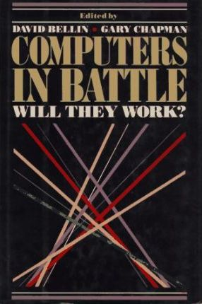 Computers in Battle, Will They Work?