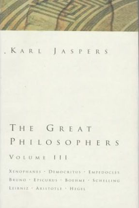 The Great Philosophers: Xenophanes, Democritus, E