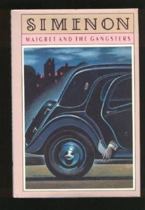 Maigret and the Gangsters : Georges Simenon
