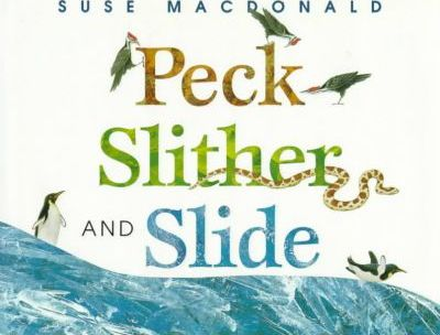 Peck, Slither and Slide