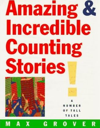 Amazing & Incredible Counting Stories!