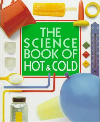 The Science Book of Hot & Cold