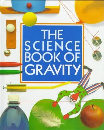 The Science Book of Gravity