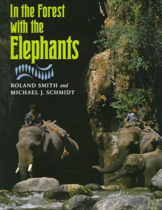 In the Forest with Elephants
