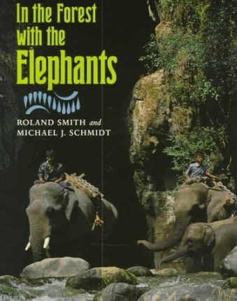 In the Forest with the Elephants