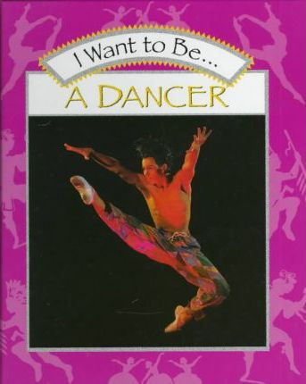 I Want to Be... a Dancer