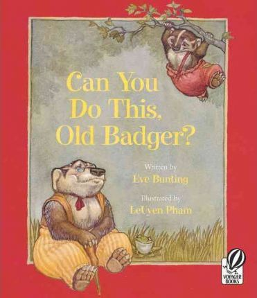 Can You Do This, Old Badger