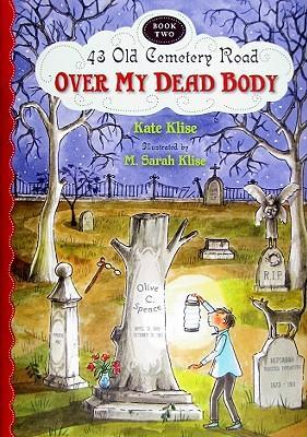 Over My Dead Body: 43 Old Cemetery Road, Bk 2