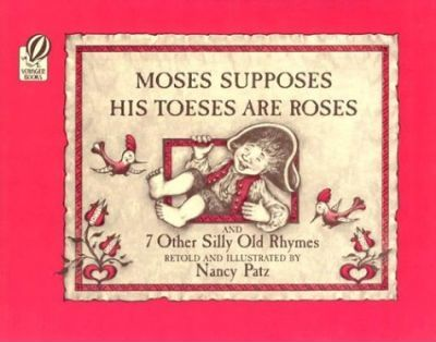 Moses Supposes His Toeses Are Roses