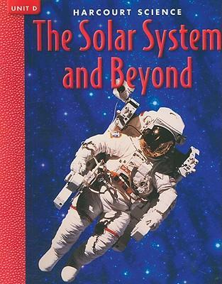 Harcourt Science the Solar System and Beyond, Unit D