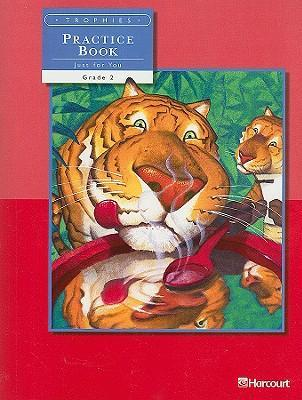 Trophies: Just for You Practice Book, Grade 2