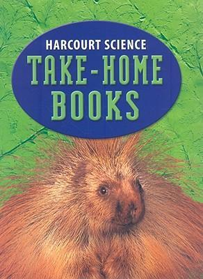 Harcourt Science: Take-Home Books, Grade 3