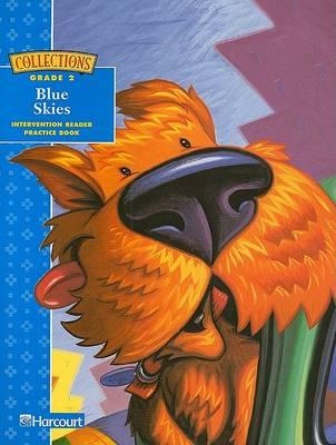 Collections: Blue Skies Intervention Reader Practice Book, Grade 2