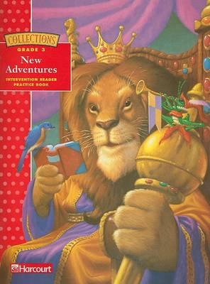 Harcourt Collections New Adventures, Intervention Reader Practice Book, Grade 3