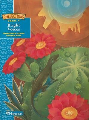 Collections: Bright Voices Intervention Reader Practice Book, Grade 4