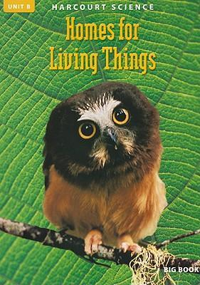 Harcourt Science: Homes for Living Things, Grade 2 Unit B