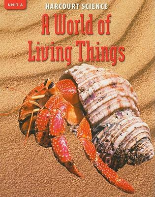 Harcourt Science Unit A: A World of Living Things, Grade 4