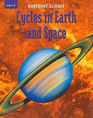 Harcourt Science, Unit D, Cycles in Earth and Space