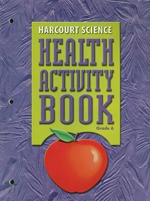 Harcourt Science Health Activity Book, Grade 6