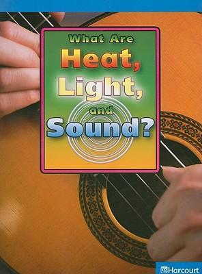 What Are Heat, Light, and Sound?
