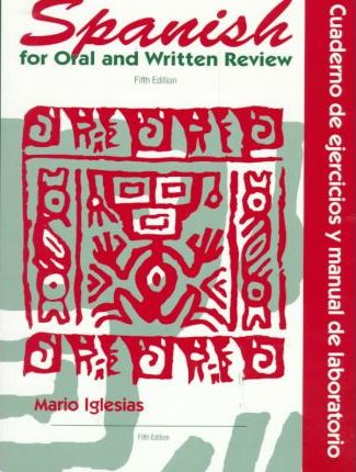 Workbook/Lab Manual for Spanish for Oral and Written Review, 5th