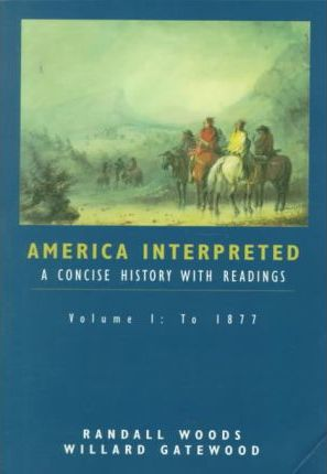 America Interpreted: To 1877 v.1