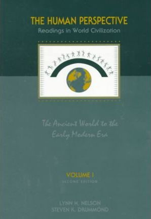 The Human Perspective: Readings in World Civilization: Vol 1