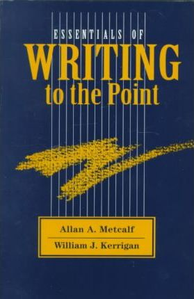 Essentials of Writing to the Point